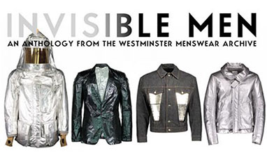 Invisible man: an anthology from the Westminster Menswear Archive