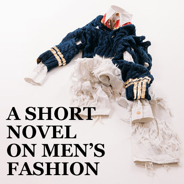 A short novel of Men's Fashion